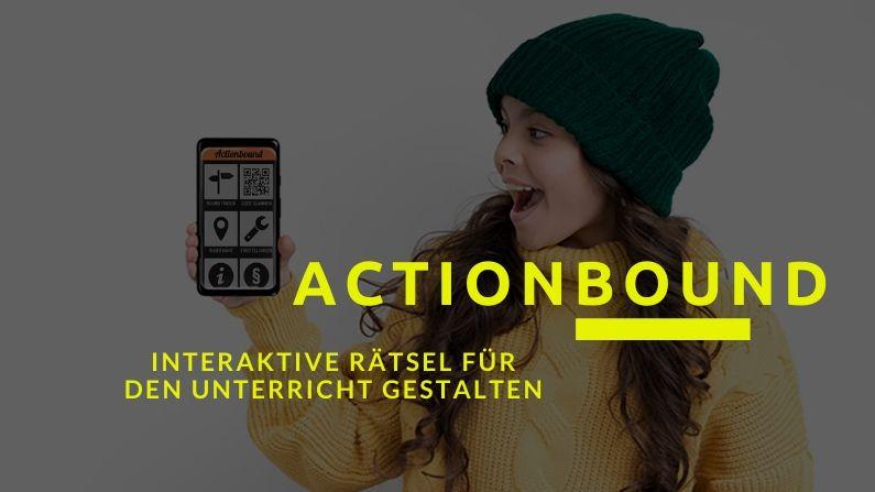 Actionbound – interaktiven Unterricht planen mit Smartphone und PC
