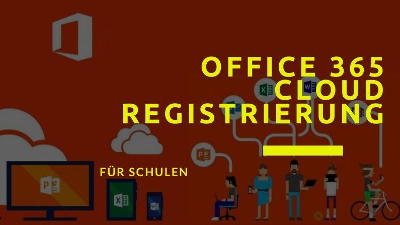 Wie man sich als Schule für das kostenlose Office 365 registriert!