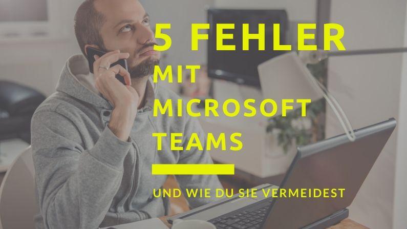 5 Fehler mit Microsoft Teams in der Schule und wie du sie vermeidest
